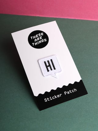 These Are Things Sticker Patch- Hi